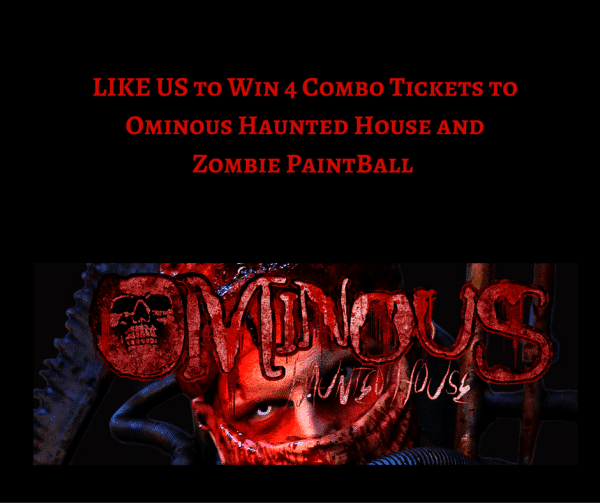 Enter to Win 4 Combo Tickets to Ominous Haunted House and Zombie Paintall