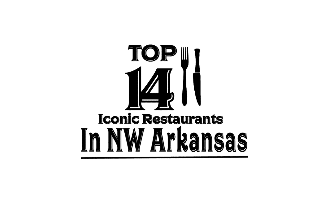 Top 14 Iconic Restaurants in Northwest Arkansas