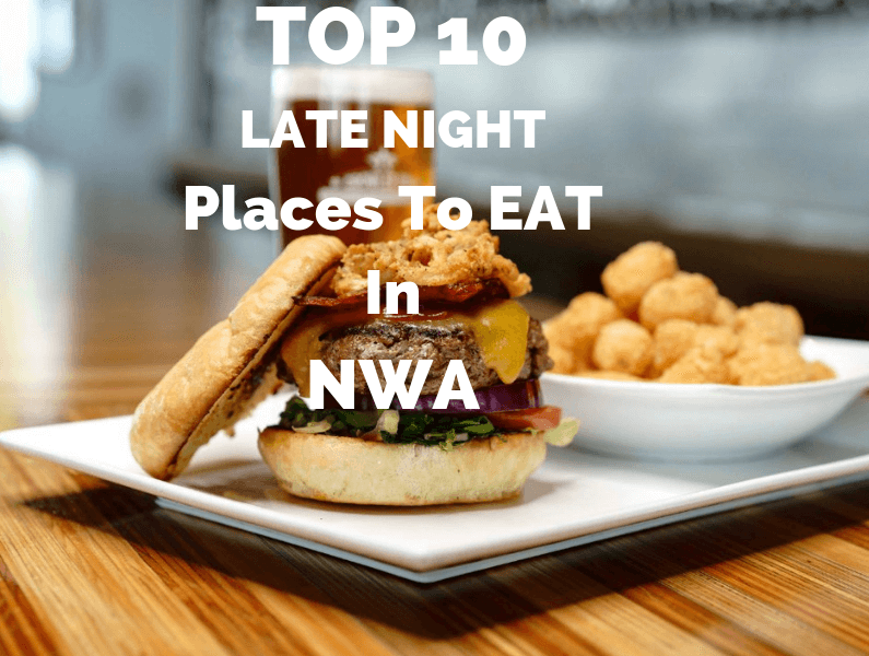 Best Top 10 Late Night Restaurants in Northwest Arkansas – UPDATED