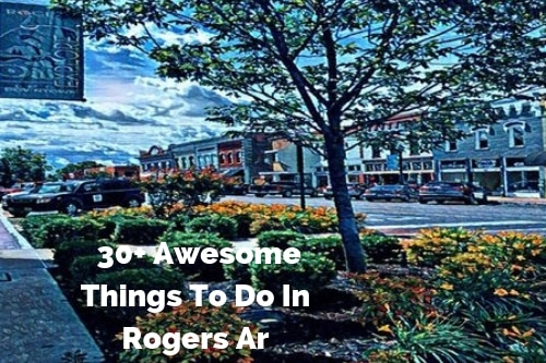 30+ Things To Do in Rogers Arkansas