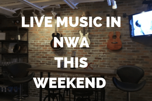 Live Music This Weekend NWA August 1st - 4th